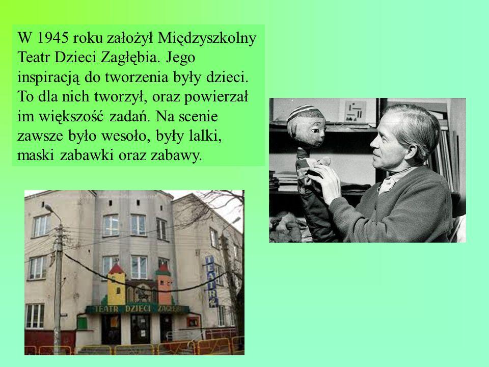 W 1945 roku założył Międzyszkolny Teatr Dzieci Zagłębia