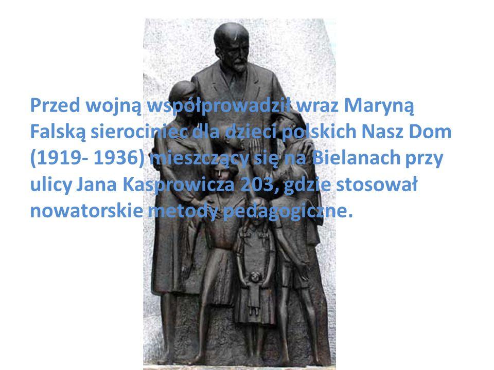 Przed wojną współprowadził wraz Maryną Falską sierociniec dla dzieci polskich Nasz Dom (1919- 1936) mieszczący się na Bielanach przy ulicy Jana Kasprowicza 203, gdzie stosował nowatorskie metody pedagogiczne.
