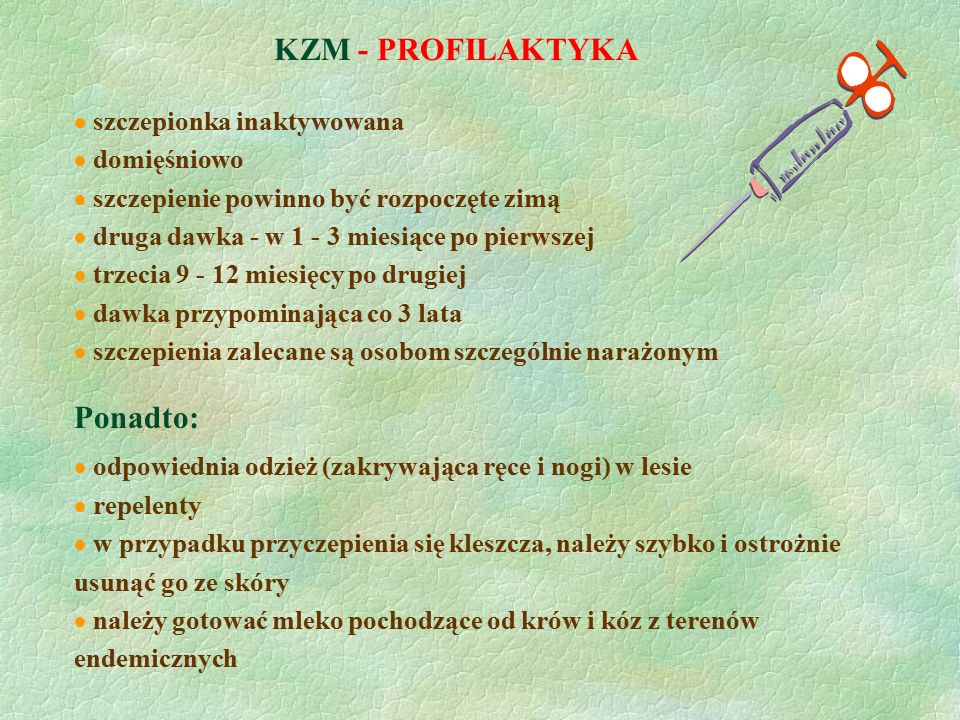 KZM - PROFILAKTYKA Ponadto: szczepionka inaktywowana domięśniowo