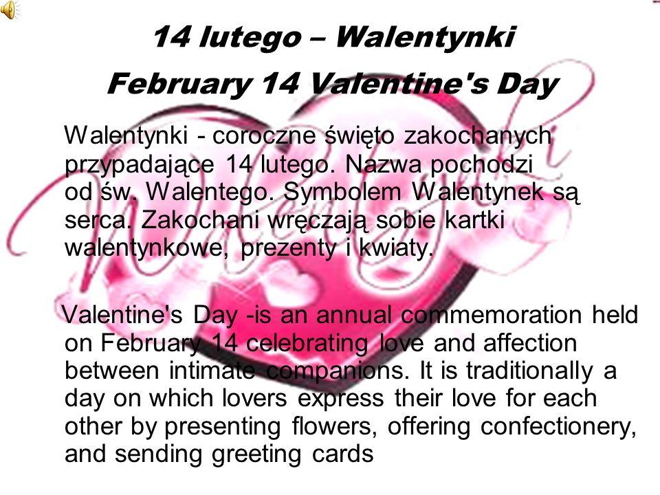 14 lutego – Walentynki February 14 Valentine s Day