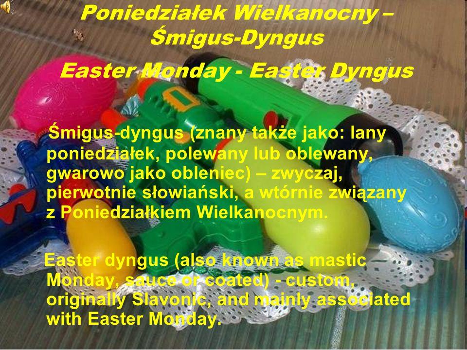 Poniedziałek Wielkanocny – Śmigus-Dyngus Easter Monday - Easter Dyngus