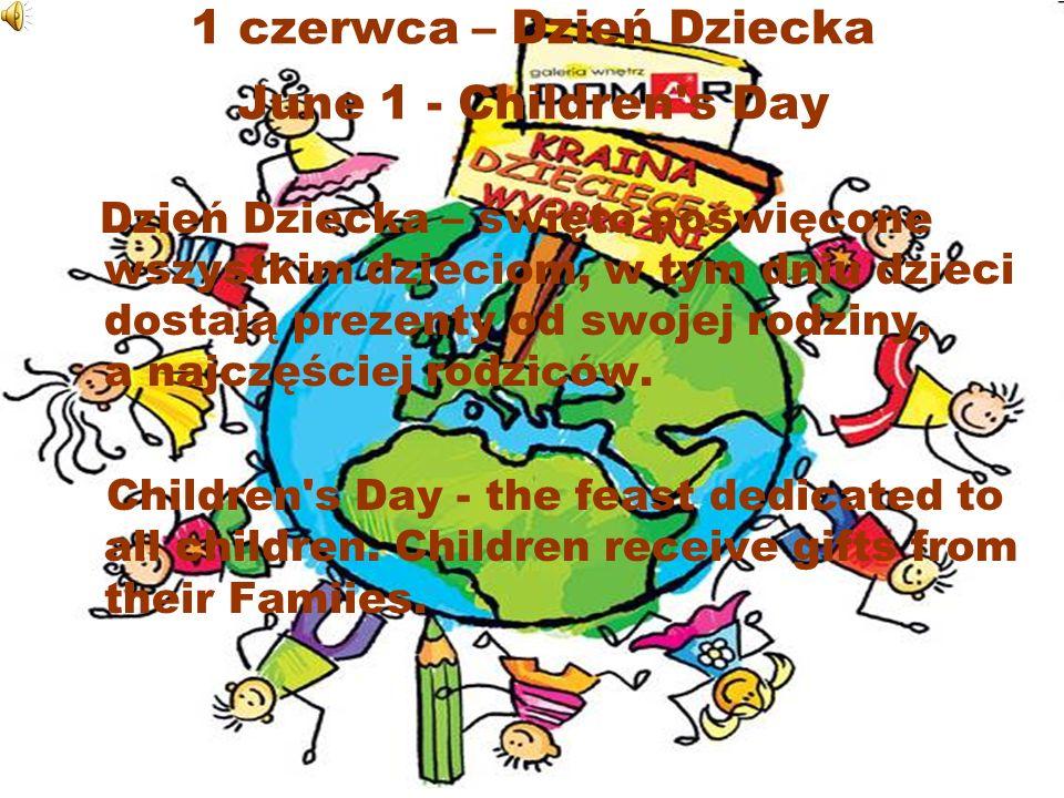1 czerwca – Dzień Dziecka June 1 - Children s Day