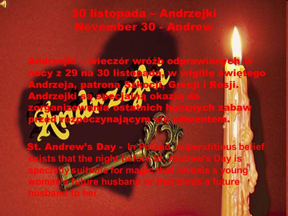 30 listopada – Andrzejki November 30 - Andrew