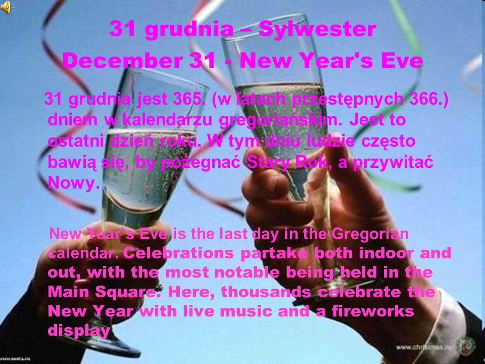 31 grudnia – Sylwester December 31 - New Year s Eve