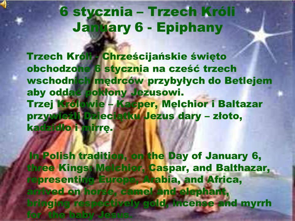 6 stycznia – Trzech Króli January 6 - Epiphany