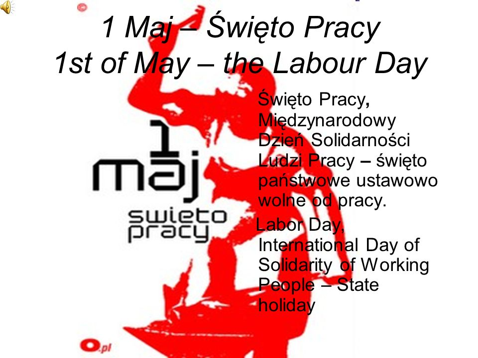 1 Maj – Święto Pracy 1st of May – the Labour Day