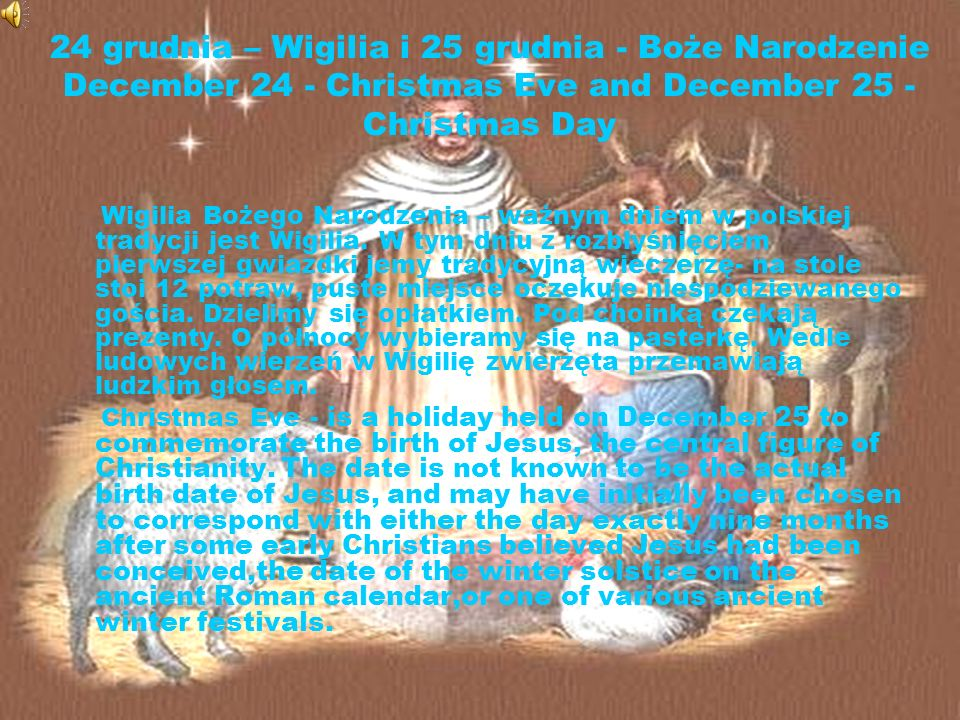 24 grudnia – Wigilia i 25 grudnia - Boże Narodzenie December 24 - Christmas Eve and December 25 - Christmas Day