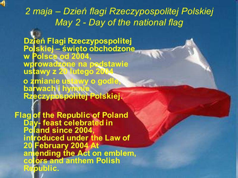 2 maja – Dzień flagi Rzeczypospolitej Polskiej May 2 - Day of the national flag