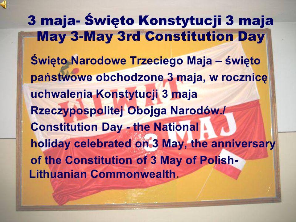 3 maja- Święto Konstytucji 3 maja May 3-May 3rd Constitution Day
