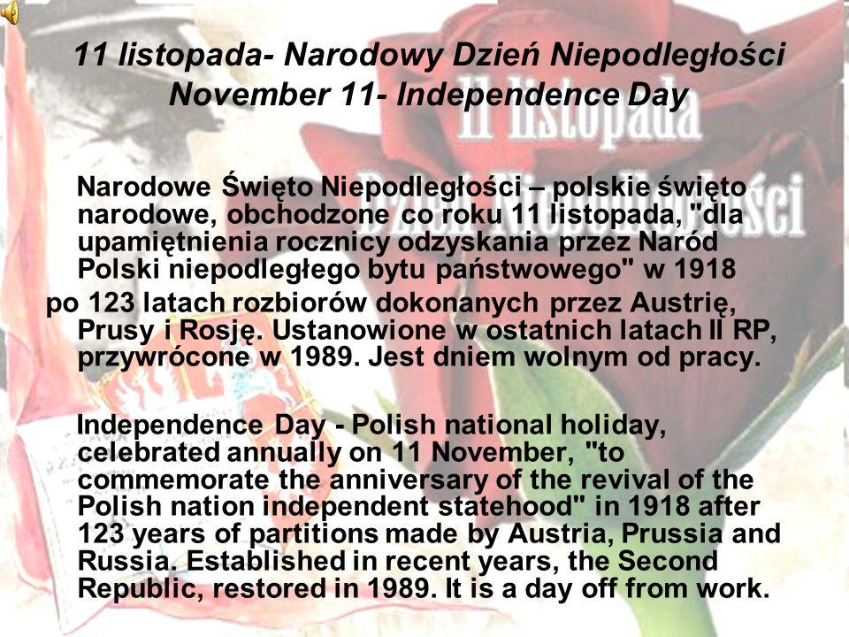 11 listopada- Narodowy Dzień Niepodległości November 11- Independence Day