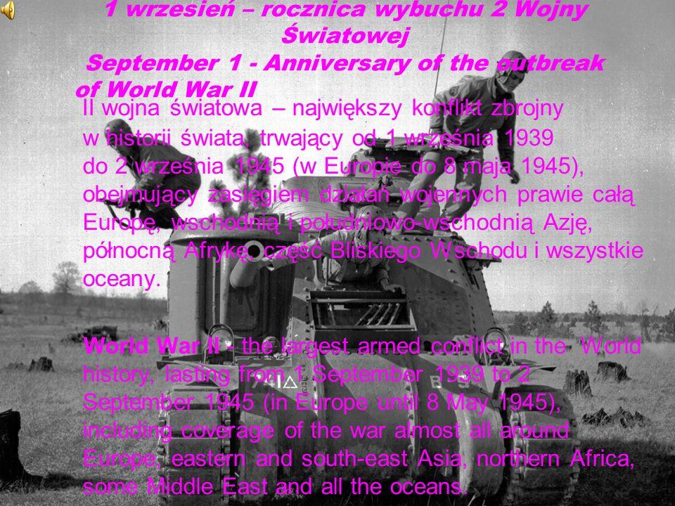 1 wrzesień – rocznica wybuchu 2 Wojny Światowej September 1 - Anniversary of the outbreak of World War II