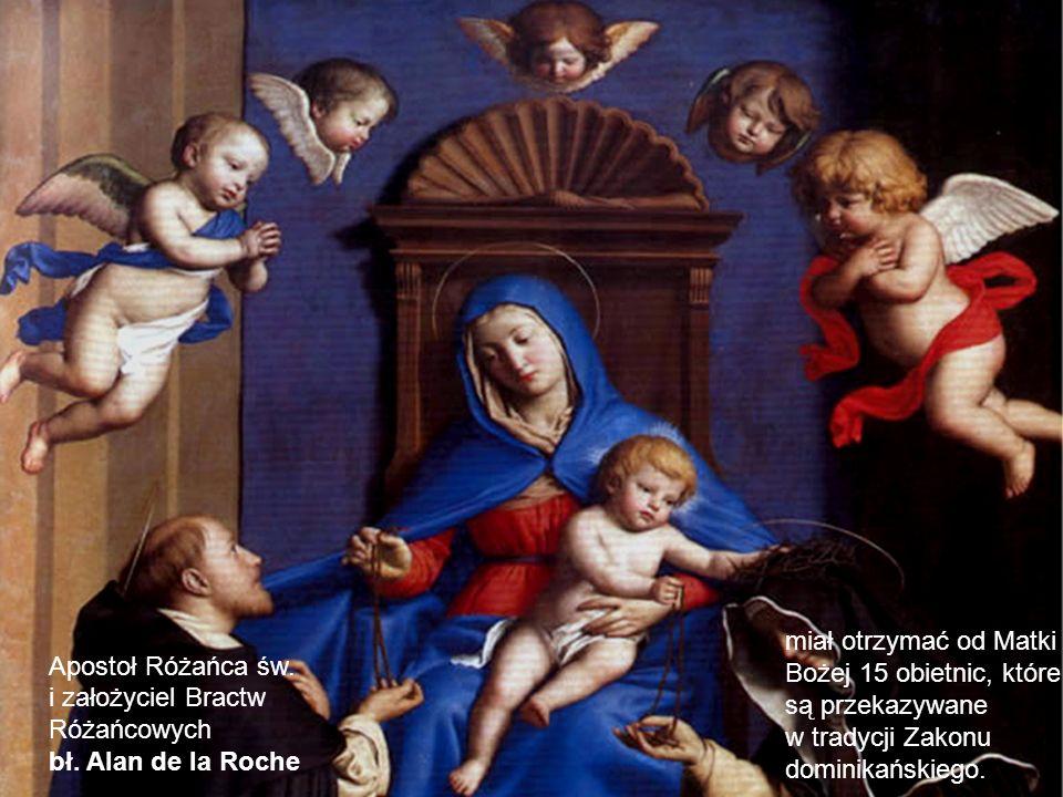 miał otrzymać od Matki Bożej 15 obietnic, które. są przekazywane. w tradycji Zakonu. dominikańskiego.