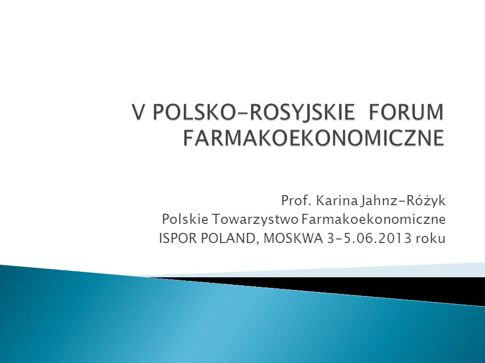 V POLSKO-ROSYJSKIE FORUM FARMAKOEKONOMICZNE