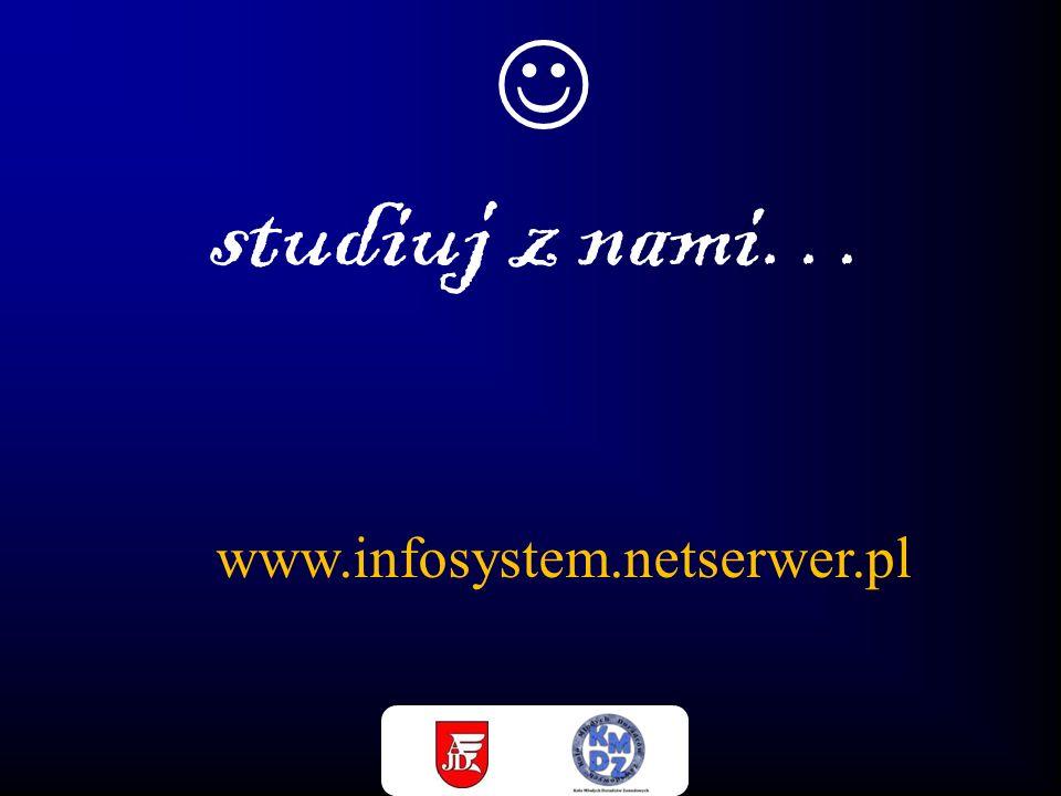  studiuj z nami… www.infosystem.netserwer.pl