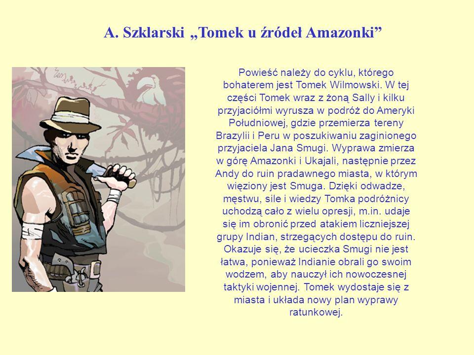 """A. Szklarski """"Tomek u źródeł Amazonki"""