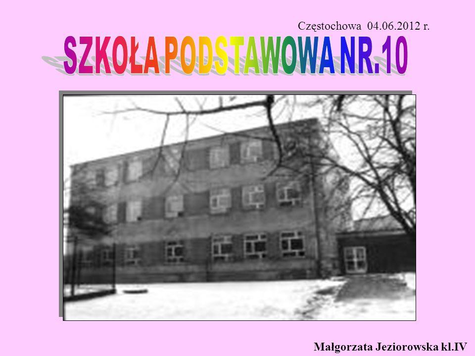 SZKOŁA PODSTAWOWA NR.10 Częstochowa 04.06.2012 r.