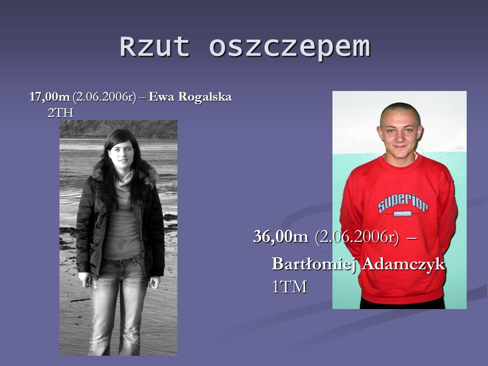Rzut oszczepem 36,00m (2.06.2006r) – Bartłomiej Adamczyk 1TM