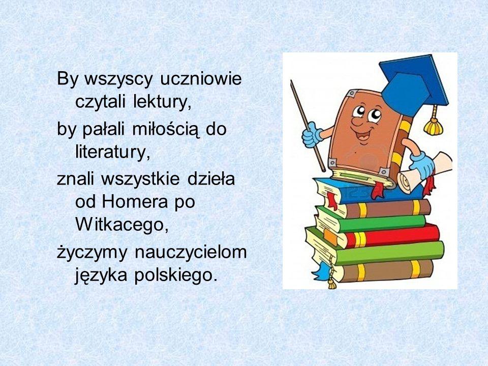 By wszyscy uczniowie czytali lektury,