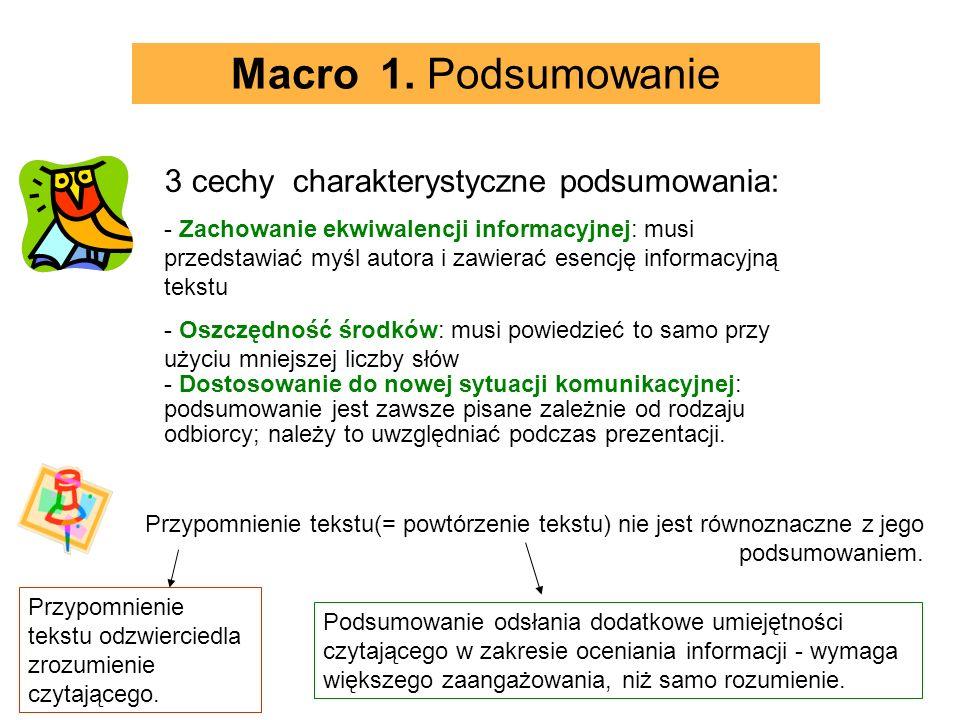 Macro 1. Podsumowanie 3 cechy charakterystyczne podsumowania: