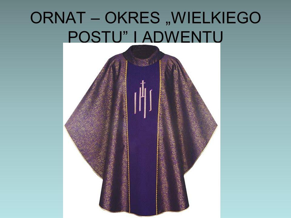 """ORNAT – OKRES """"WIELKIEGO POSTU I ADWENTU"""