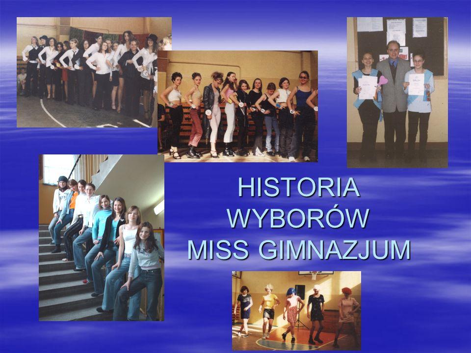 HISTORIA WYBORÓW MISS GIMNAZJUM