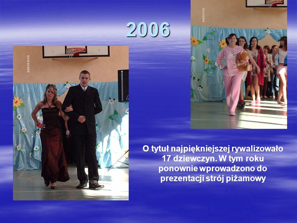 2006 O tytuł najpiękniejszej rywalizowało 17 dziewczyn.