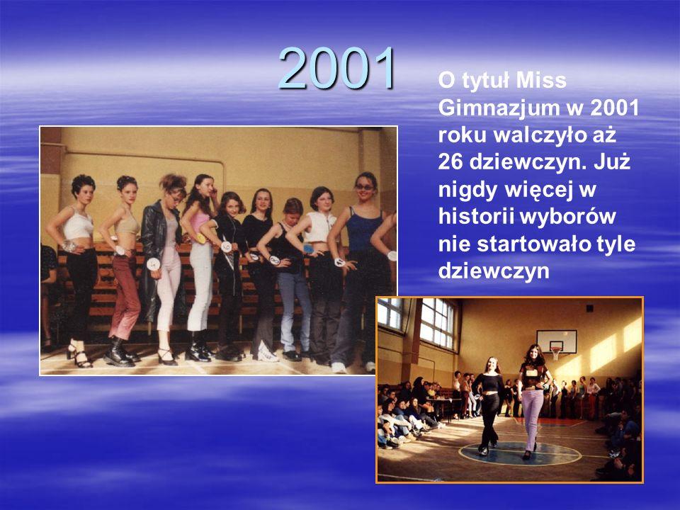 2001 O tytuł Miss Gimnazjum w 2001 roku walczyło aż 26 dziewczyn.