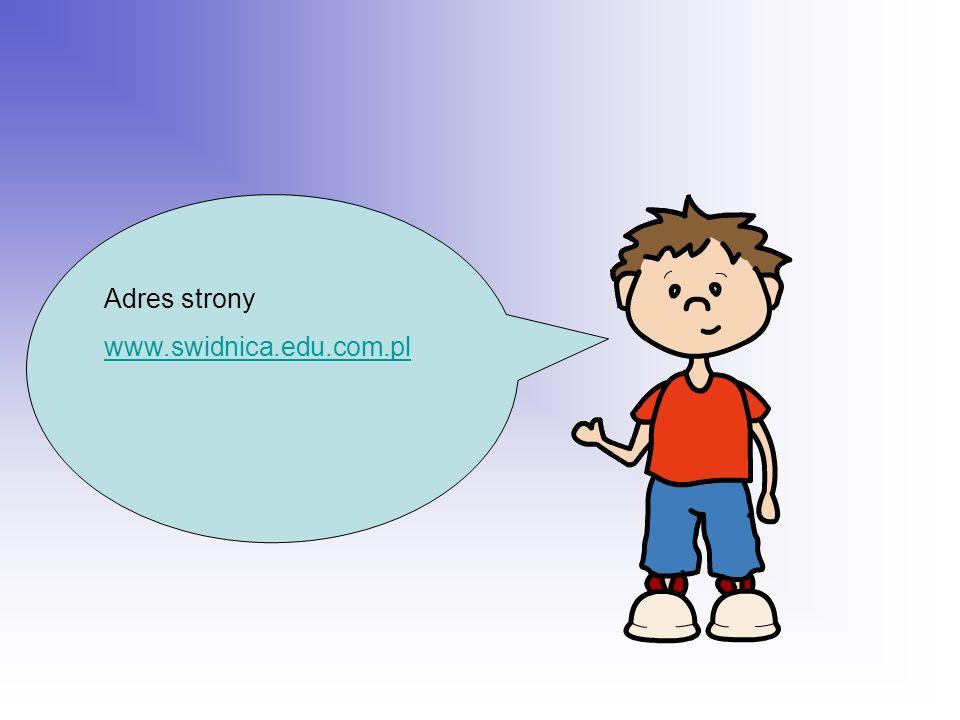Adres strony www.swidnica.edu.com.pl