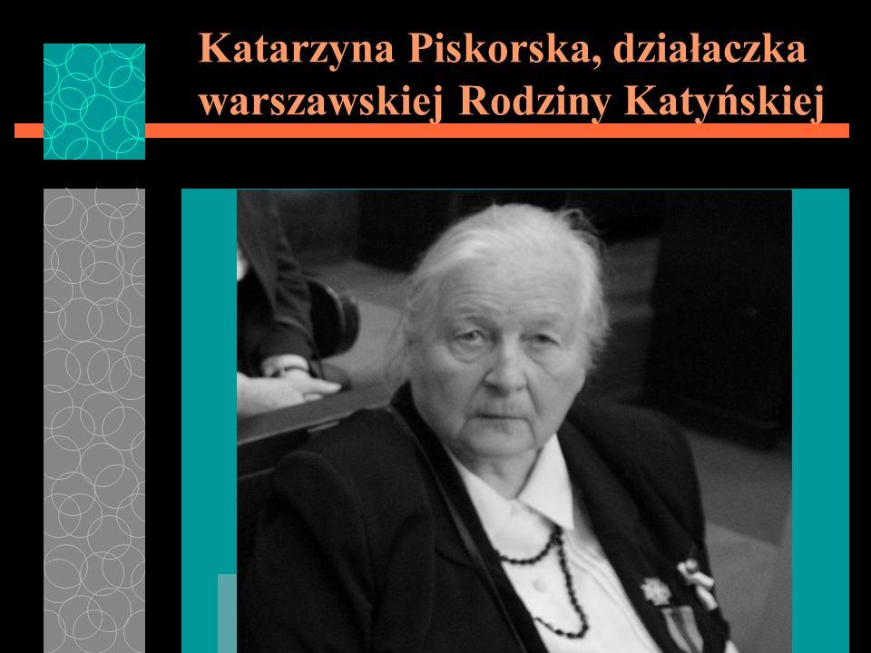 Katarzyna Piskorska, działaczka warszawskiej Rodziny Katyńskiej