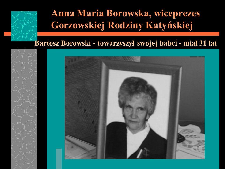 Anna Maria Borowska, wiceprezes Gorzowskiej Rodziny Katyńskiej