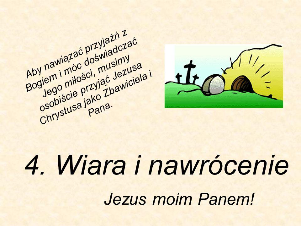 4. Wiara i nawrócenie Jezus moim Panem!