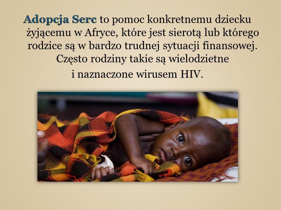 Adopcja Serc to pomoc konkretnemu dziecku żyjącemu w Afryce, które jest sierotą lub którego rodzice są w bardzo trudnej sytuacji finansowej.