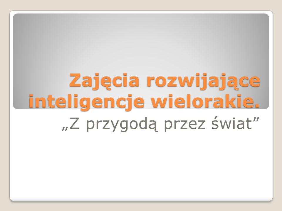 Zajęcia rozwijające inteligencje wielorakie.
