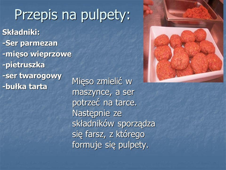 Przepis na pulpety: Składniki: -Ser parmezan. -mięso wieprzowe. -pietruszka. -ser twarogowy. -bułka tarta.