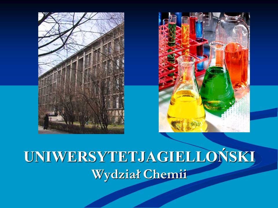 UNIWERSYTETJAGIELLOŃSKI Wydział Chemii