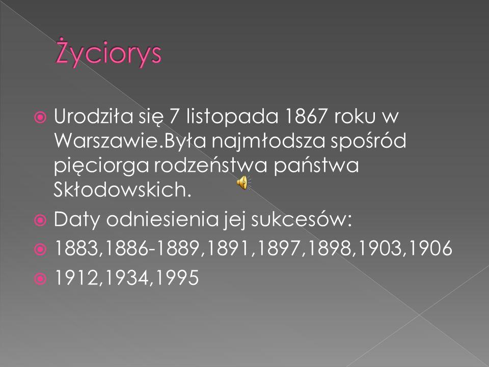 Życiorys Urodziła się 7 listopada 1867 roku w Warszawie.Była najmłodsza spośród pięciorga rodzeństwa państwa Skłodowskich.