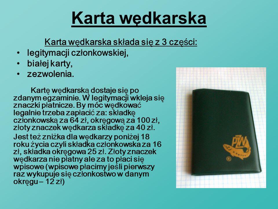 Karta wędkarska Karta wędkarska składa się z 3 części: