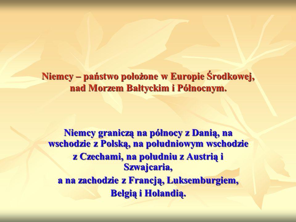 z Czechami, na południu z Austrią i Szwajcaria,