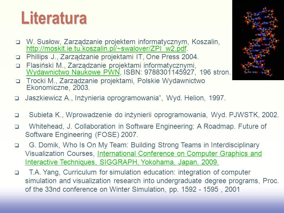 2017/3/28Literatura. W. Susłow, Zarządzanie projektem informatycznym, Koszalin, http://moskit.ie.tu.koszalin.pl/~swalover/ZPI_w2.pdf.