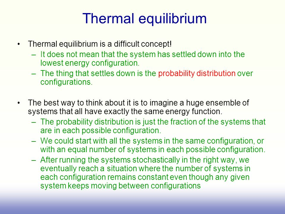 Thermal equilibrium Thermal equilibrium is a difficult concept!