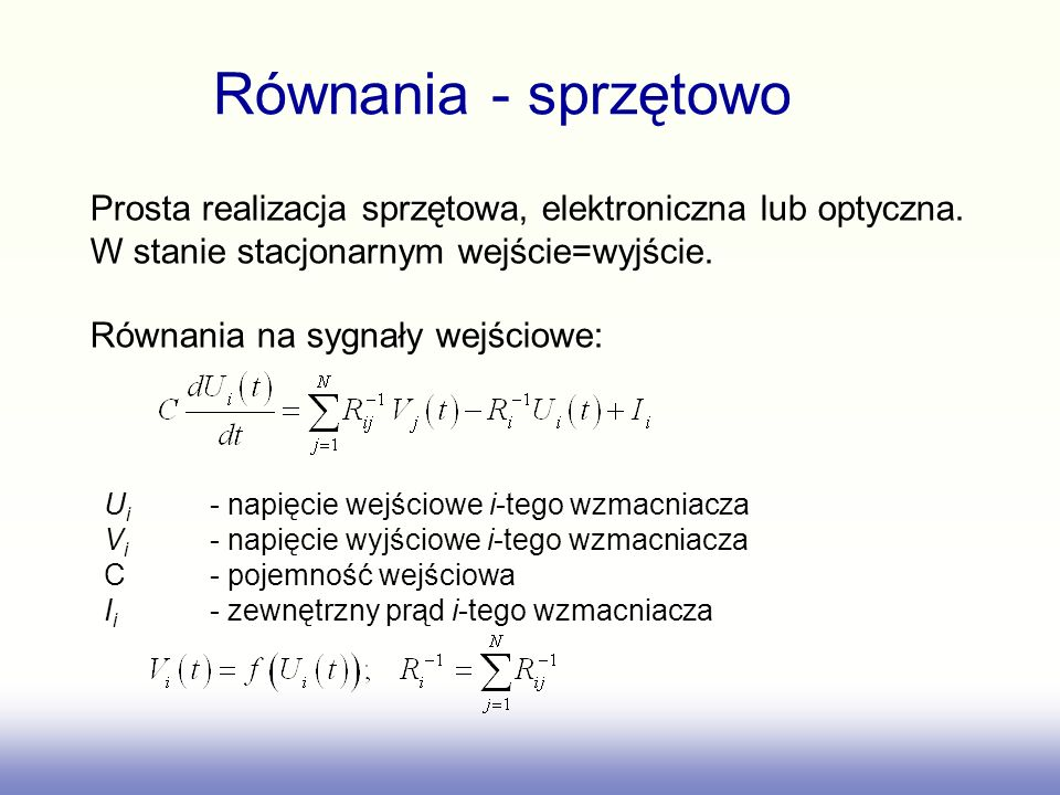 Równania - sprzętowoProsta realizacja sprzętowa, elektroniczna lub optyczna. W stanie stacjonarnym wejście=wyjście.