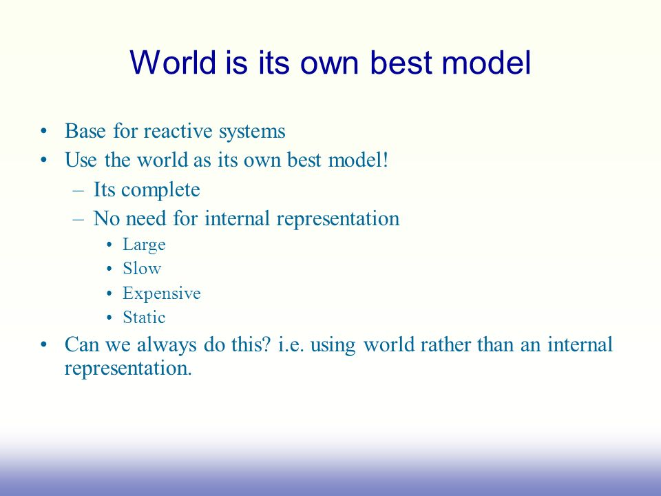 World is its own best model