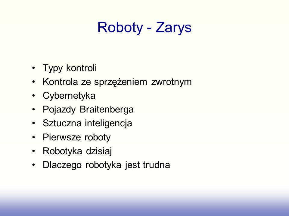 Roboty - Zarys Typy kontroli Kontrola ze sprzężeniem zwrotnym