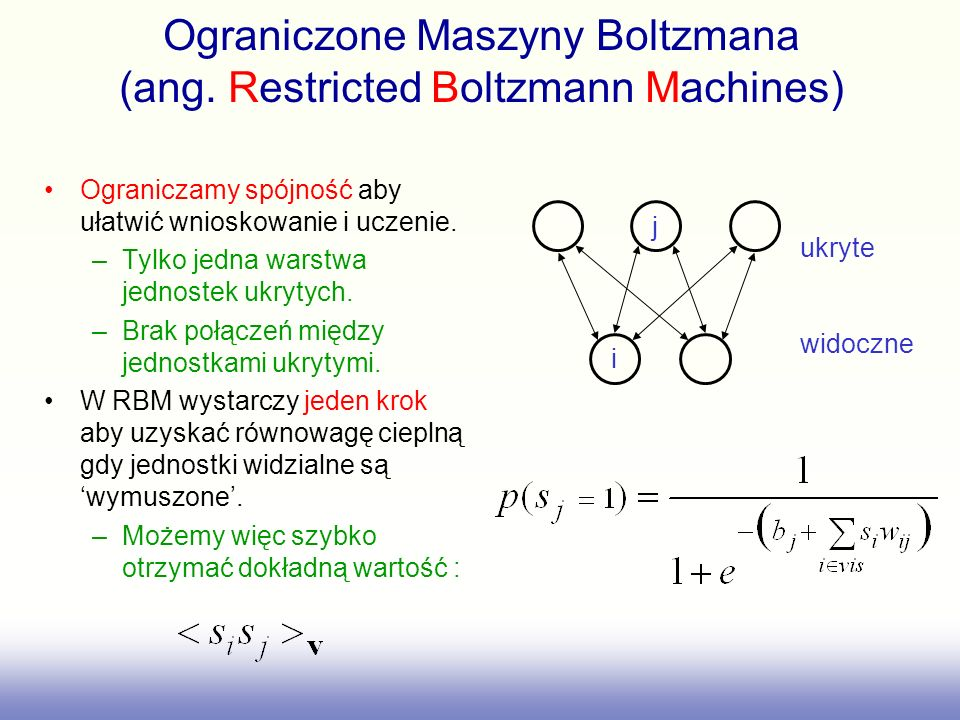 Ograniczone Maszyny Boltzmana (ang. Restricted Boltzmann Machines)