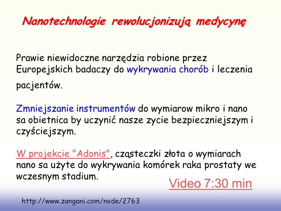 Video 7:30 min Nanotechnologie rewolucjonizują medycynę
