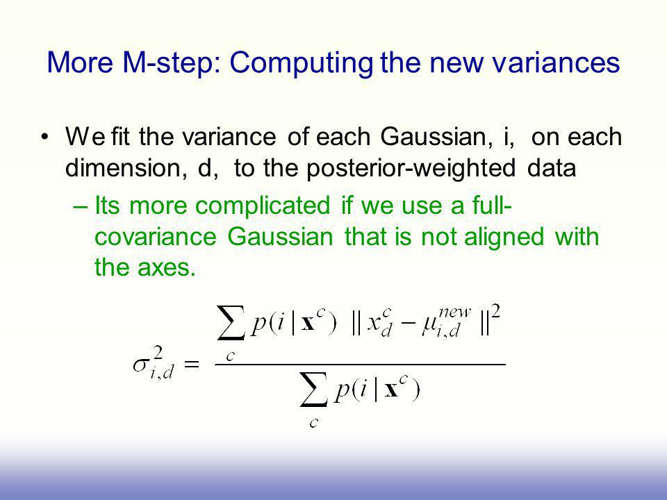 More M-step: Computing the new variances
