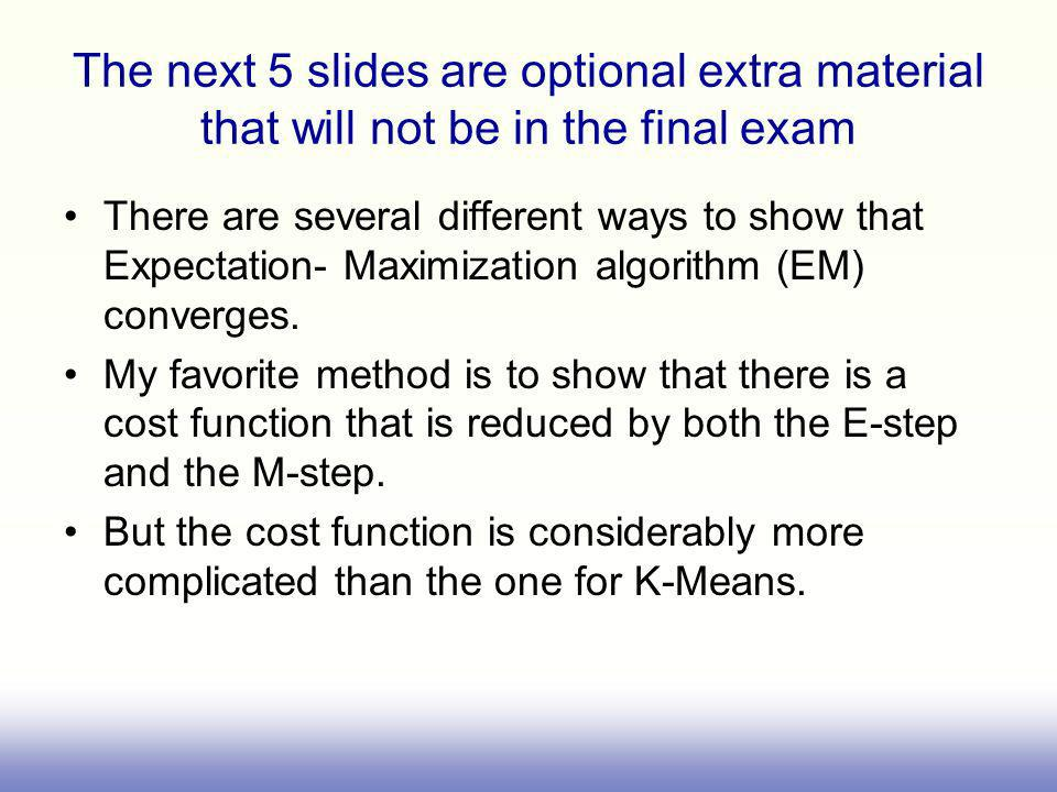 The next 5 slides are optional extra material that will not be in the final exam