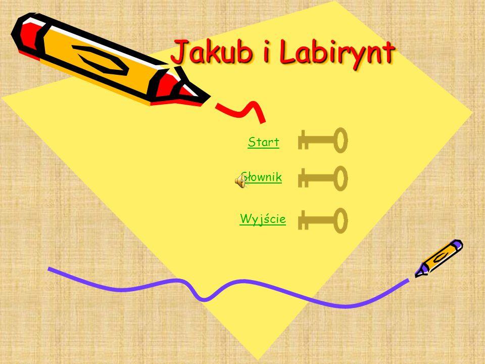 Jakub i Labirynt Start Słownik Wyjście