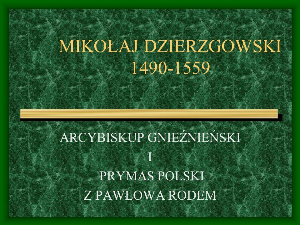 MIKOŁAJ DZIERZGOWSKI 1490-1559