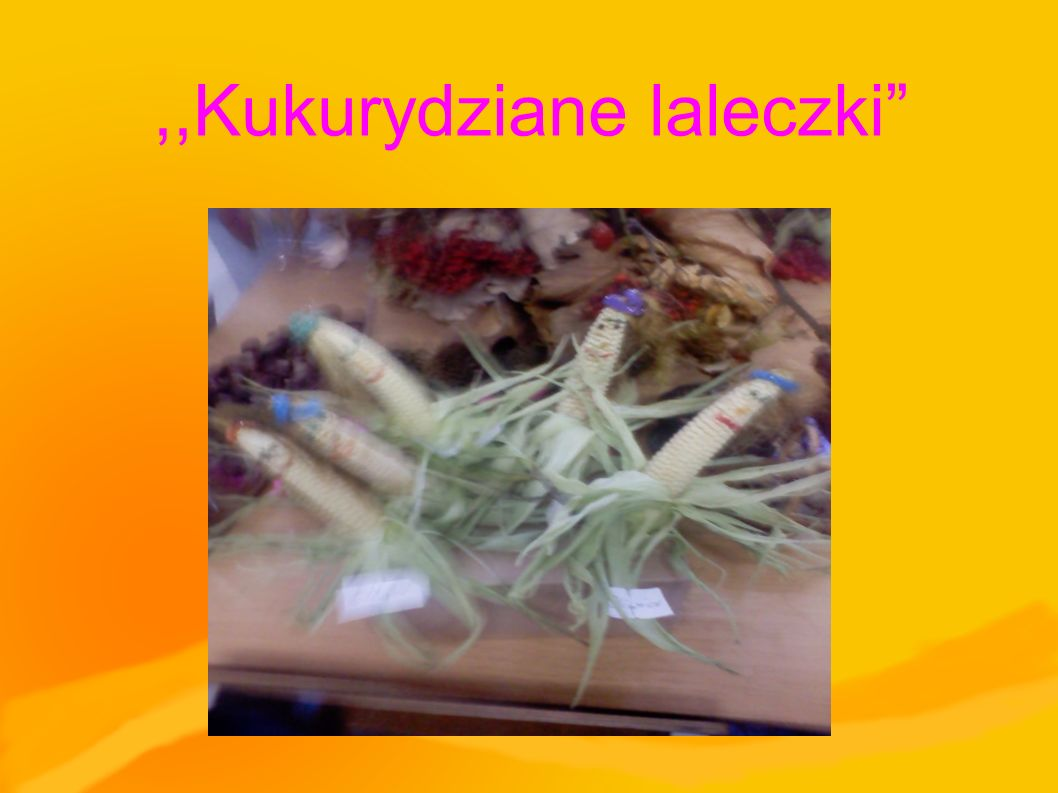 ,,Kukurydziane laleczki